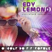 O Icone do Eletrofunk de Edy Lemond