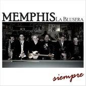 Siempre de Memphis La Blusera