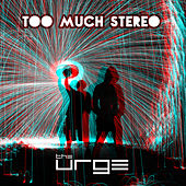 Too Much Stereo by The Urge