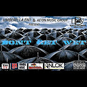 Dont Get Wet (Umbrella Ent. & Ae'on Music Group Present) by Various Artists