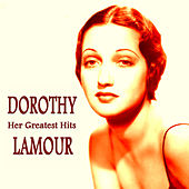 Her Greatest Hits by Dorothy Lamour