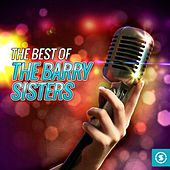 The Best of The Barry Sisters by Barry Sisters
