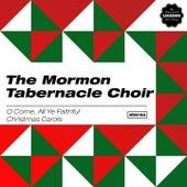 O Come, All Ye Faithful - Christmas Carols von The Mormon Tabernacle Choir