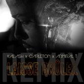 Laisse brûler (Remix) by Kalash