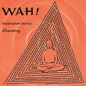 Chanting with Wah! de Wah!