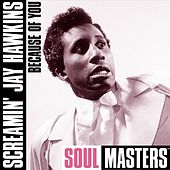Because Of You by Screamin' Jay Hawkins