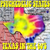 Psychedelic States Texas In The 60's Vol. 1 by Various Artists