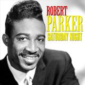 Saturday Night by Robert Parker (Soul)
