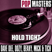 Pop Masters: Hold Tight  (Original Artist Rerecording) de Dave Dee