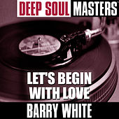 Deep Soul Masters: Let's Begin With Love by Barry White