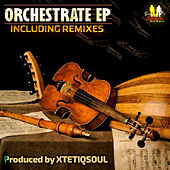 Orchestrate EP by XtetiQsoul
