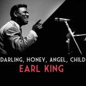 Darling, Honey, Angel, Child by Earl King