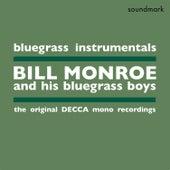 Bluegrass Instrumentals - The Original Decca Mono Recordings by Bill Monroe