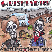 First Class White Trash by Whiskeydick