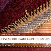 Complete Guide to East Mediterranean Instruments von Various Artists