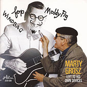 Left to His Own Devices by Marty Grosz