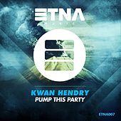 Pump This Party de Kwan Hendry