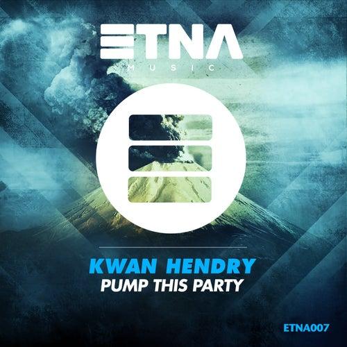 Pump This Party von Kwan Hendry