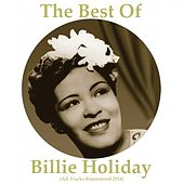 The Best of Billie Holiday (All Tracks Remastered 2014) de Billie Holiday