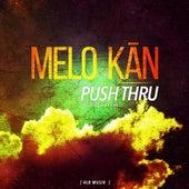 Push Thru von Melo Kan