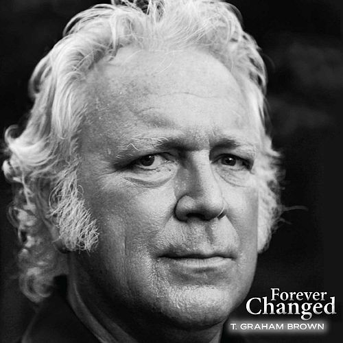 Forever Changed by T. Graham Brown