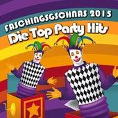 Faschingsgschnas 2015 - Die Top Party Hits by Various Artists