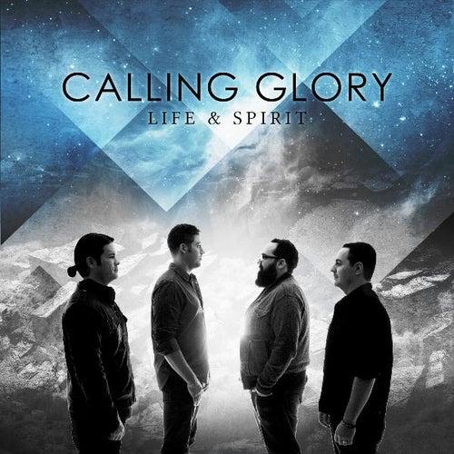 Life & Spirit by Calling Glory