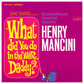 What Did You Do in the War, Daddy? van Henry Mancini & His Orchestra