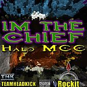 I'm the Cheif- Halo MCC (feat. Team Headkick) by Rockit