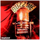 Buzz Me (Bruno Barudi Remix) di Felguk