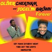 Oliver Cheatham and Jocelyn Brown Forever by Jocelyn Brown