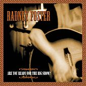 Are You Ready for the Big Show by Radney Foster