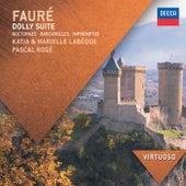 Fauré: Dolly Suite; Nocturnes; Barcarolles; Impromptus by Katia Labèque
