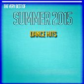 The Very Best of Summer 2015 (Dance Hits) von Various Artists