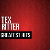 Tex Ritter Greatest Hits by Tex Ritter