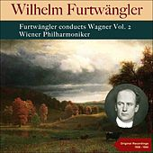 Furtwängler Conducts Wagner, Vol. 2 by Various Artists