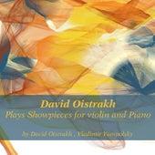 David Oistrakh Plays Showpieces for Violin and Piano by David Oistrakh