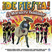 ¡De Fiesta! El Mariachi Bailador by Various Artists