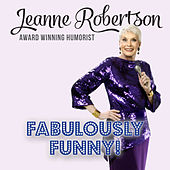 Fabulously Funny! by Jeanne Robertson