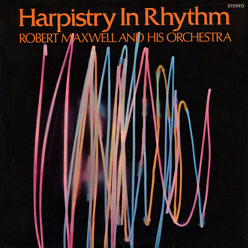 Harpistry in Rhythm by Robert Maxwell