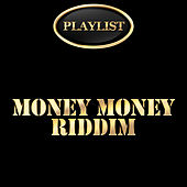 Money Money Riddim Playlist de Various Artists