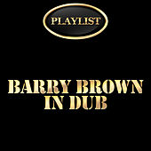 Barry Brown in Dub Playlist de Various Artists