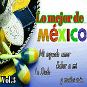 Lo Mejor de México, Vol. 3 by Various Artists