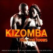 Kizomba Não Me Tocas de Various Artists