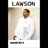 Wassup Wit U by Lawson