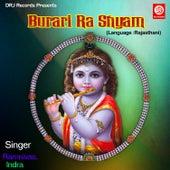 Burari Ra Shyam by Indra