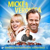 Micke & Veronica (Original Motion Picture Soundtrack) by Various Artists