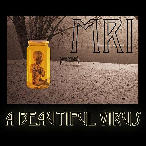 A Beautiful Virus by M.R.I.