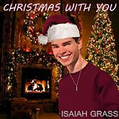 Christmas With You by Isaiah Grass