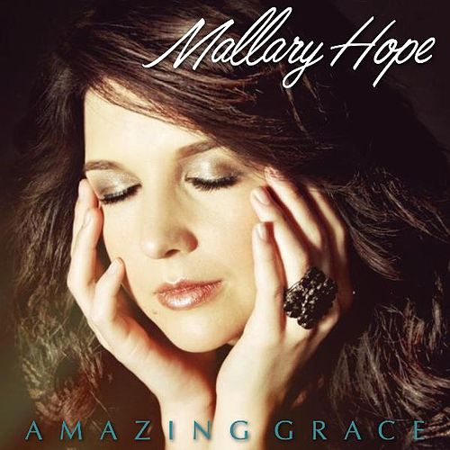 Amazing Grace by Mallary Hope